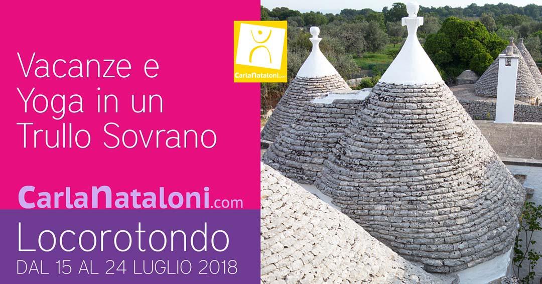 VACANZE e YOGA in Puglia Valle d'Itria nel trullo sovrano dal 15 al 25 Luglio