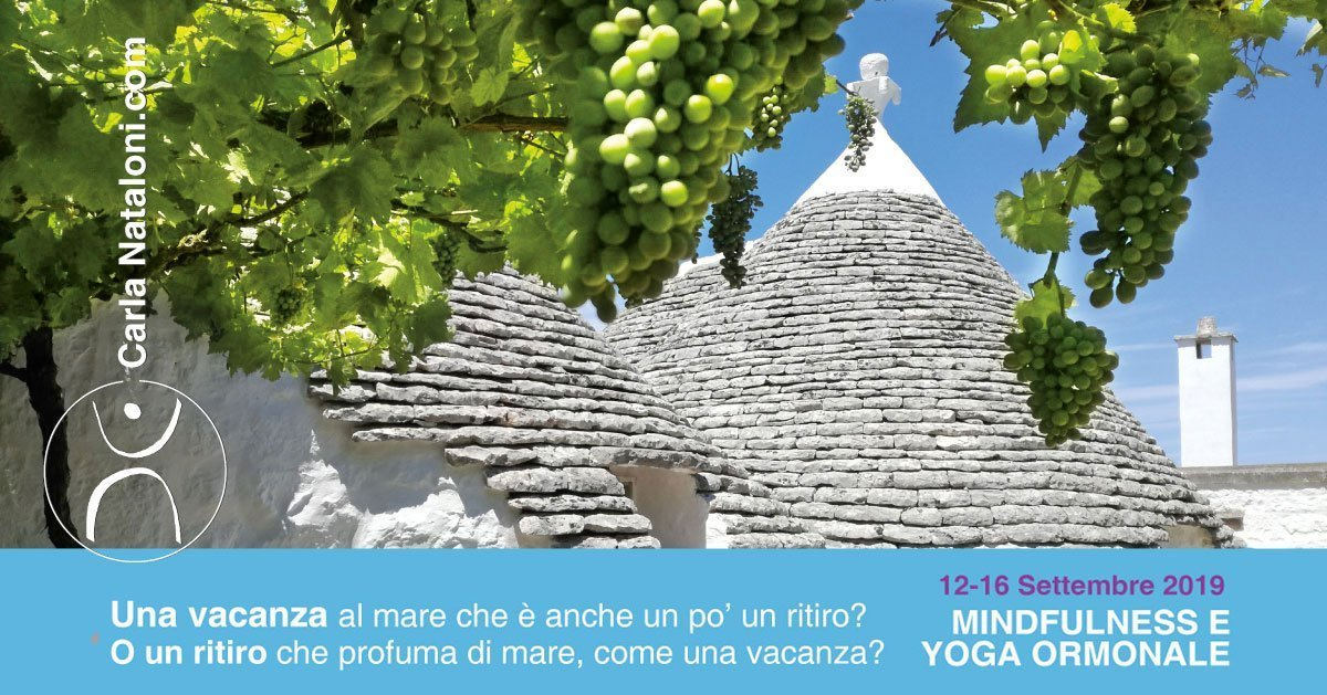 Mindfulness e Yoga Ormonale - Al trullo Sovrano (Valle d'Itria)