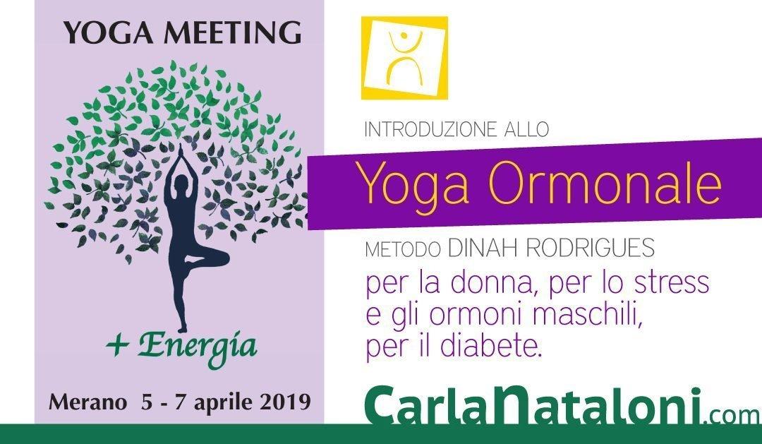 Merano Yoga Meeting – Open Class – Introduzione allo Yoga Ormonale per la donna, per lo stress e gli ormoni maschili, per il diabete.