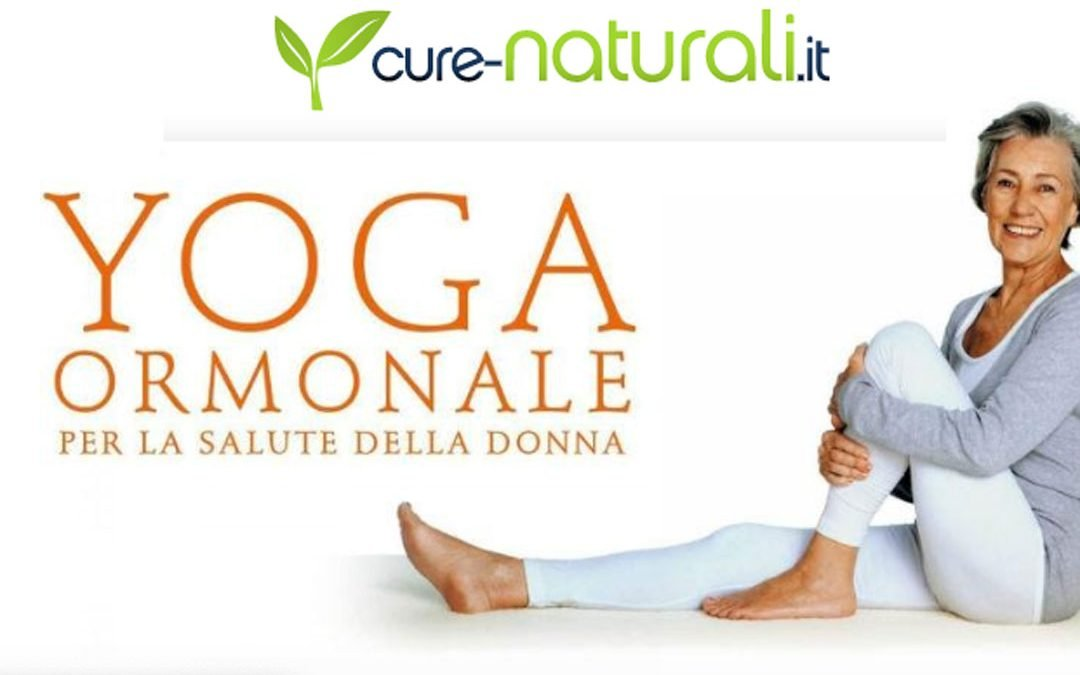 Yoga ormonale: cos'è e dove praticarlo in Italia – cure-naturali.it